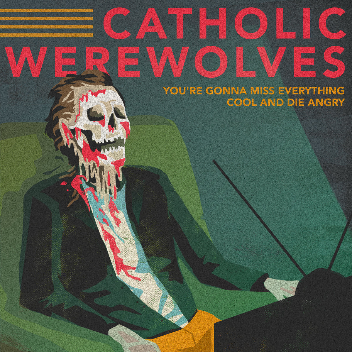 "Review: ""You're Gonna Miss Everything Cool and Die Angry"" by Catholic Werewolves"